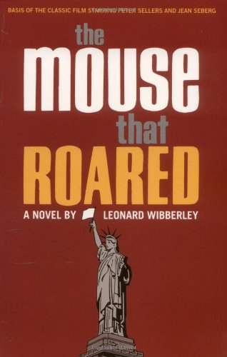 The Mouse That Roared: A Novel: Wibberley, Leonard