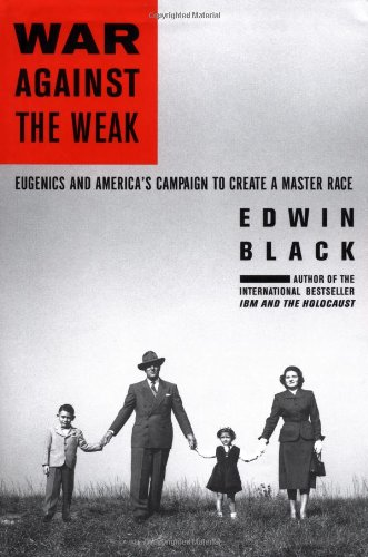 9781568582580: War Against the Weak: Eugenics and America's Campaign to Create a Master Race