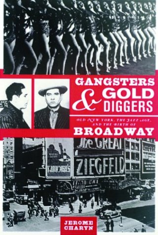 9781568582788: Gangsters and Gold Diggers: Old New York, the Jazz Age, and the Birth of Broadway