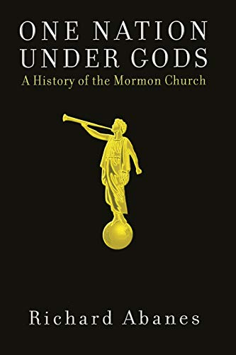 One Nation Under Gods: A History of the Mormon Church (1568582838) by Abanes, Richard