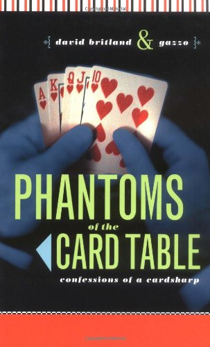 9781568582993: Phantoms of the Card Table: Confessions of a Card Sharp