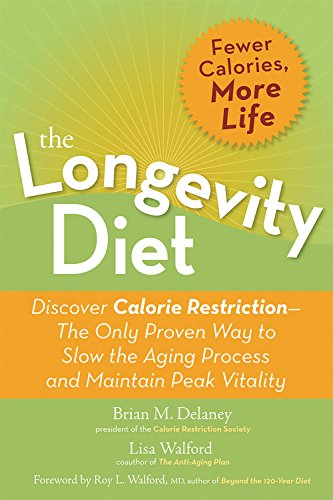 9781568583099: Longevity Diet: Discover Calorie Restriction - The Only Proven Way to Slow the Aging Process and Maintain Peak Vitality