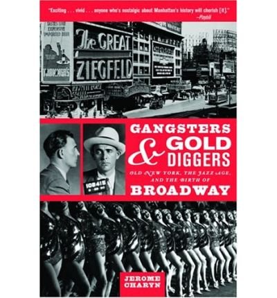 9781568583112: Gangsters and Gold Diggers: Old New York, the Jazz Age, and the Birth of Broadway