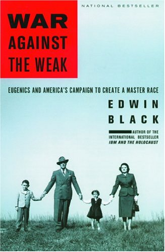 9781568583211: War Against The Weak: Eugenics And America's Campaign To Create A Master Race