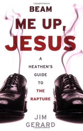 9781568583273: Beam Me Up, Jesus: A Heathen's Guide to the Rapture