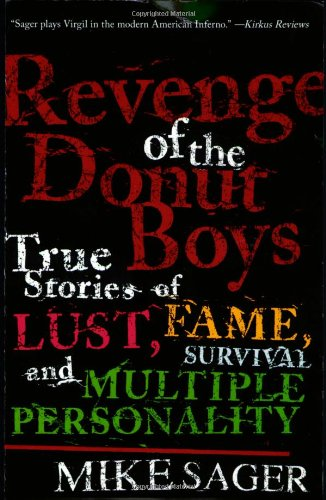 Revenge of the Donut Boys: True Stories: Sager, Mike