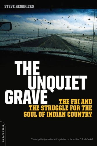 9781568583648: The Unquiet Grave: The FBI and the Struggle for the Soul of Indian Country