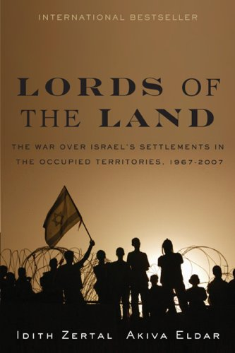 9781568583709: Lords of the Land: The War for Israel's Settlements in the Occupied Territories, 1967-2007