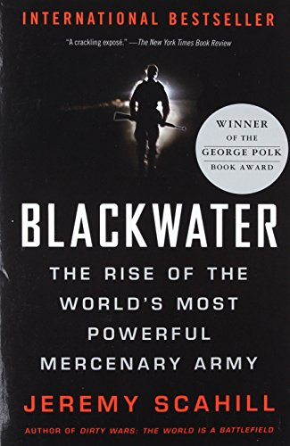 9781568583945: Blackwater: The Rise of the World's Most Powerful Mercenary Army