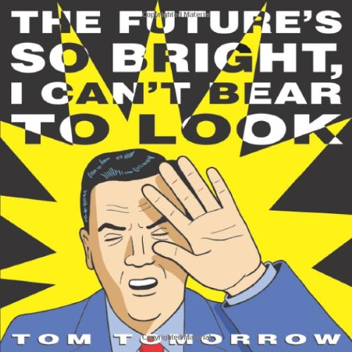 9781568584027: The Future's So Bright I Can't Bear to Look