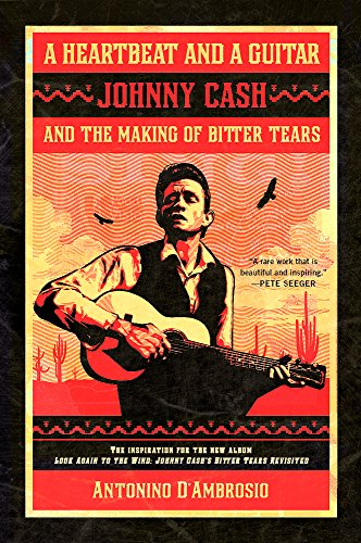 9781568584072: A Heartbeat and a Guitar: Johnny Cash and the Making of Bitter Tears