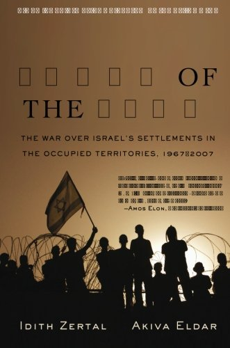 9781568584140: Lords of the Land: The War Over Israel's Settlements in the Occupied Territories, 1967-2007