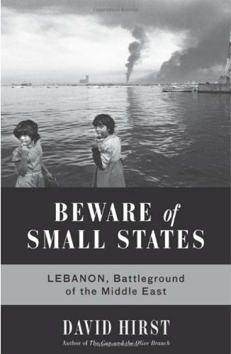 9781568584225: Beware of Small States: Lebanon, Battleground of the Middle East
