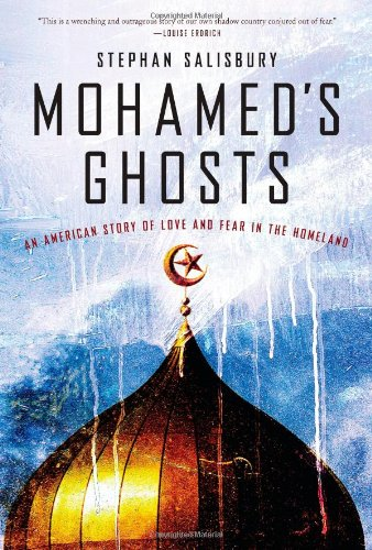 Mohamed's Ghosts: An American Story of Love and Fear in the Homeland: Stephan Salisbury