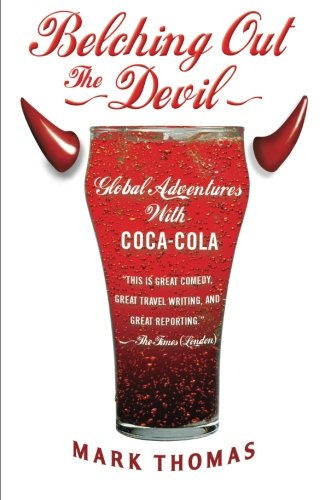 9781568584317: Belching Out the Devil: Global Adventures with Coca-Cola