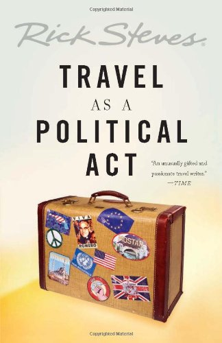 Travel as a Political Act: Steves, Rick