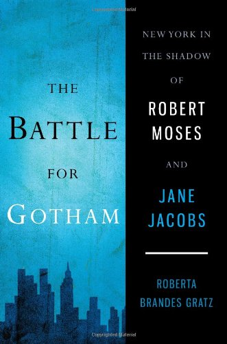 9781568584386: The Battle for Gotham: New York in the Shadow of Robert Moses and Jane Jacobs