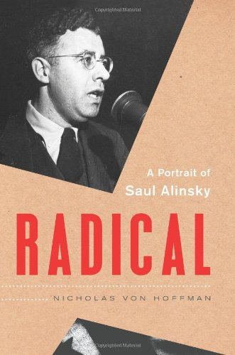 9781568584393: Radical: A Portrait of Saul Alinsky