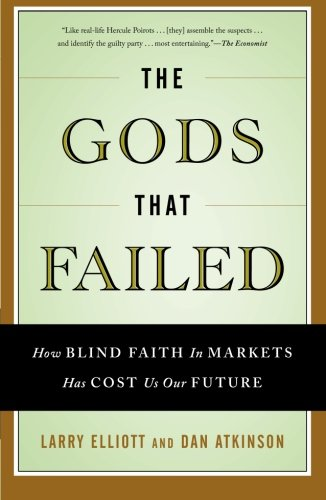 9781568584409: The Gods that Failed: How Blind Faith in Markets Has Cost Us Our Future