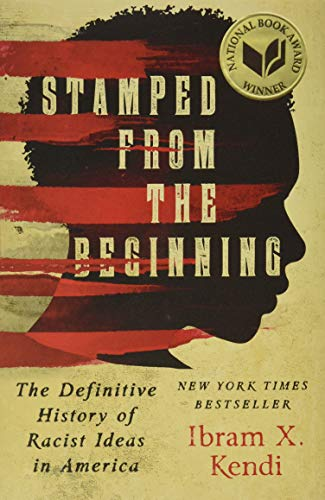 9781568584638: Stamped from the Beginning: The Definitive History of Racist Ideas in America (National Book Award Winner)