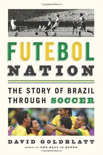 9781568584676: Futebol Nation: The Story of Brazil Through Soccer