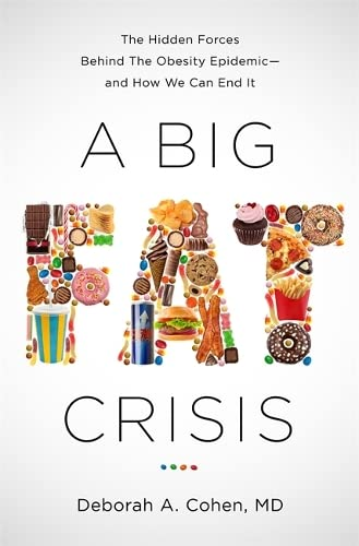 9781568584720: A Big Fat Crisis: The Hidden Forces Behind the Obesity Epidemic—and How We Can End It