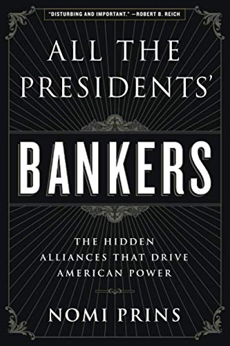 9781568584799: All the Presidents' Bankers: The Hidden Alliances that Drive American Power