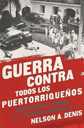 9781568585451: Guerra Contra Todos los Puertorriqueños: Revolución y Terror en la Colonia Americana