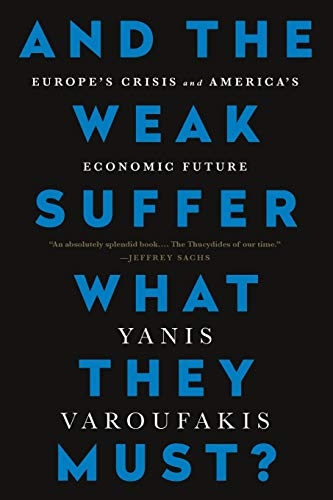9781568585642: And the Weak Suffer What They Must?: Europe's Crisis and America's Economic Future