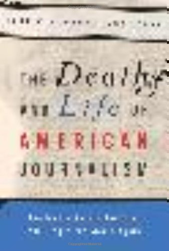 9781568586052: The Death and Life of American Journalism: The Media Revolution That Will Begin the World Again