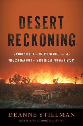 9781568586083: Desert Reckoning: A Town Sheriff, a Mojave Hermit, and the Biggest Manhunt in Modern California History