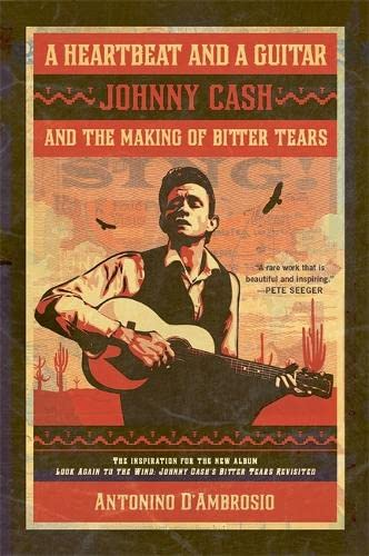 9781568586373: A Heartbeat and a Guitar: Johnny Cash and the Making of Bitter Tears