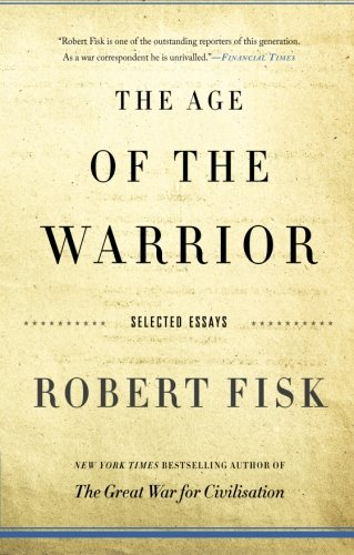 9781568586397: The Age of the Warrior: Selected Essays by Robert Fisk