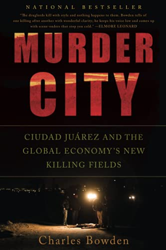 9781568586458: Murder City: Ciudad Juarez and the Global Economy's New Killing Fields