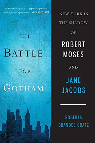 9781568586786: The Battle for Gotham: New York in the Shadow of Robert Moses and Jane Jacobs