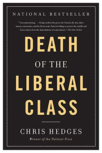 Death of the Liberal Class (1568586795) by Chris Hedges