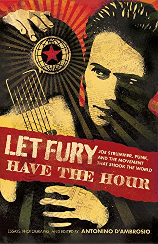 9781568587196: Let Fury Have the Hour: Joe Strummer, Punk, and the Movement that Shook the World