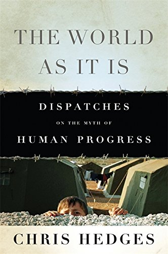 9781568587288: The World As It Is: Dispatches on the Myth of Human Progress