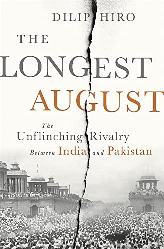 9781568587349: The Longest August: The Unflinching Rivalry Between India and Pakistan