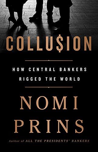 9781568589435: Collusion: How Central Bankers Rigged the World