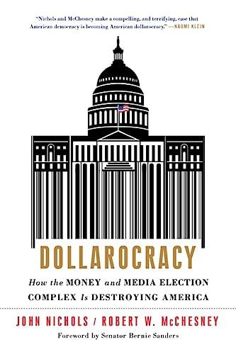 Dollarocracy (Paperback): John Nichols