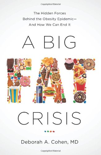 9781568589671: A Big Fat Crisis: The Hidden Forces Behind the Obesity Epidemic — and How We Can End It