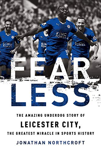 9781568589824: Fearless: The Amazing Underdog Story of Leicester City, the Greatest Miracle in Sports History