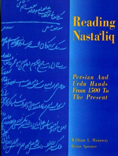 9781568590332: Reading Nasta'Liq: Persian and Urdu Hands from 1500 to the Present (Bibliotheca Iranica: Literature Series)