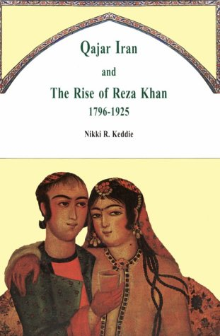 9781568590844: Qajar Iran and the Rise of Reza Khan 1796-1925