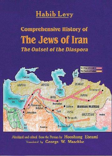 Comprehensive History of the Jews of Iran: Habib Lavi; Hooshang