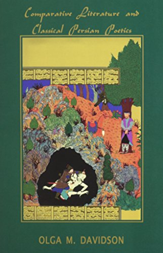 9781568590981: Comparative Literature and Classical Persian Poetics: Seven Essays (Bibliotheca Iranica: Intellectual Traditions Series)