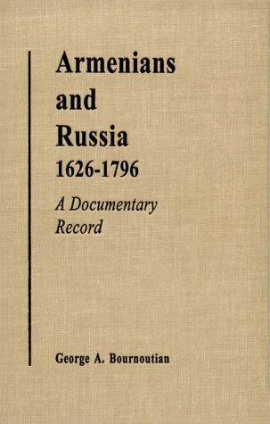 9781568591322: Armenians and Russia, 1626-1796: A Documentary Record (Armenian Studies Series)