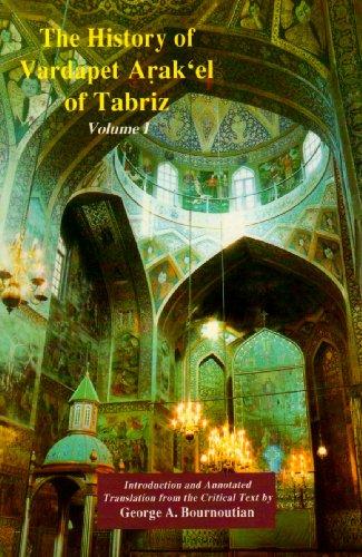 The History Of Vardapet Arak'el Of Tabriz: Patmut'iwn Arak'el Vardapeti Dawrizhets&#...