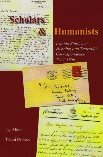 9781568592190: Scholars and Humanists: Iranian Studies in Henning and Teqizadeh Correspondence, 1937-1966